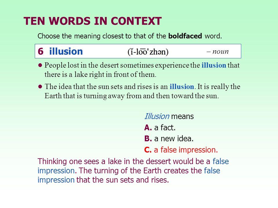 TEN WORDS IN CONTEXT 6 illusion – noun