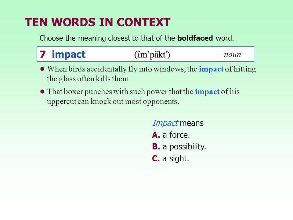 TEN WORDS IN CONTEXT 7 impact – noun