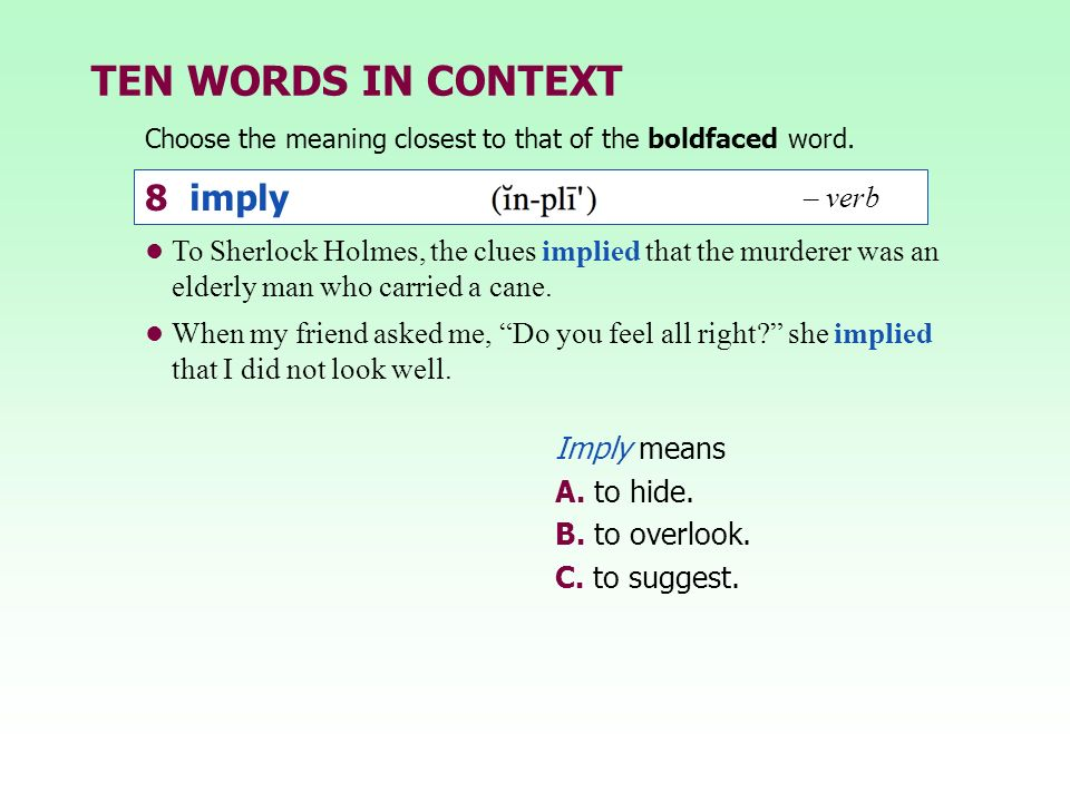 TEN WORDS IN CONTEXT 8 imply – verb