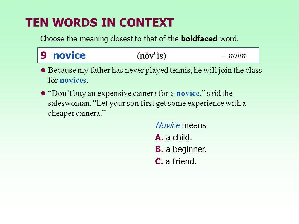 TEN WORDS IN CONTEXT 9 novice – noun