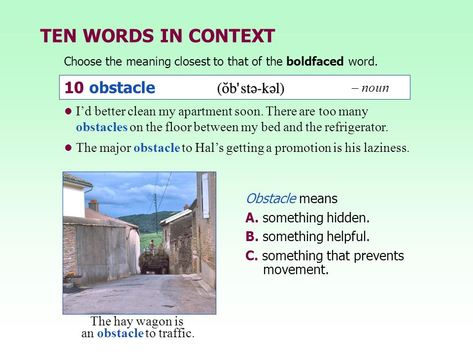 TEN WORDS IN CONTEXT 10 obstacle – noun