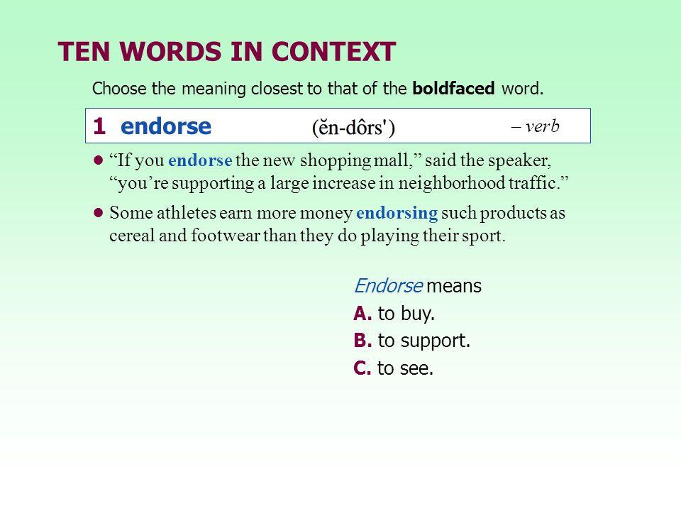 TEN WORDS IN CONTEXT 1 endorse – verb