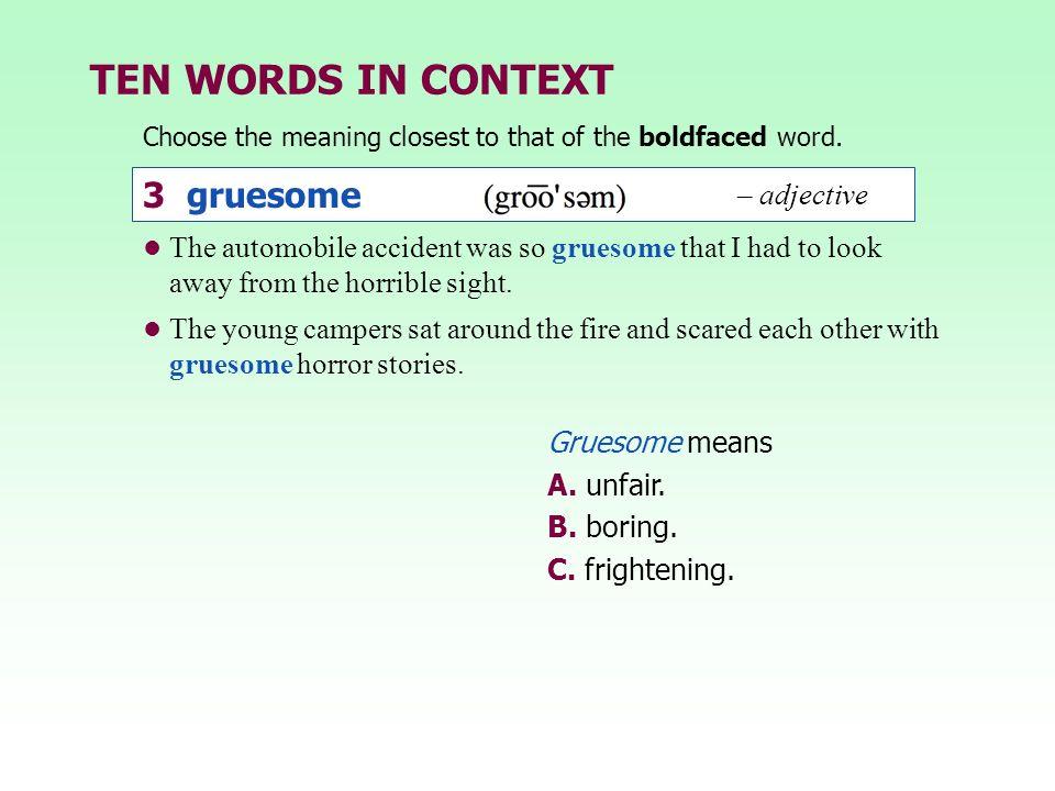 TEN WORDS IN CONTEXT 3 gruesome – adjective