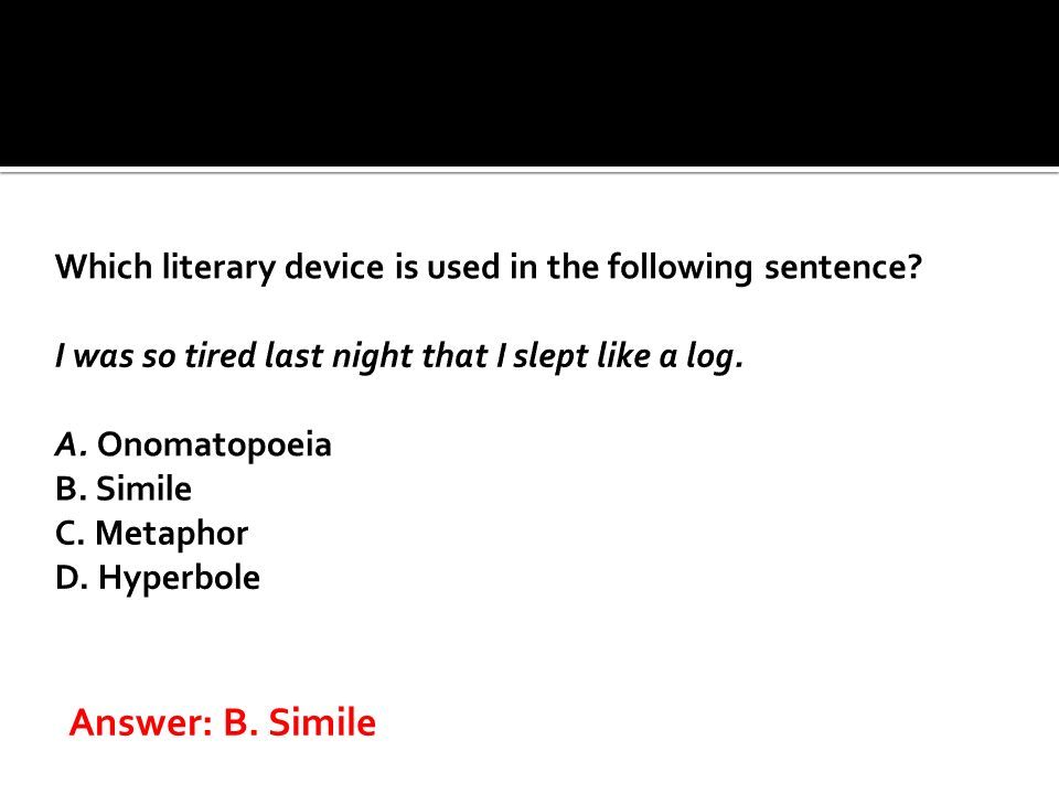 Which literary device is used in the following sentence