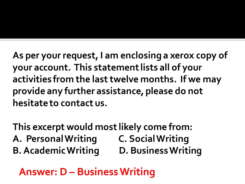 Answer: D – Business Writing