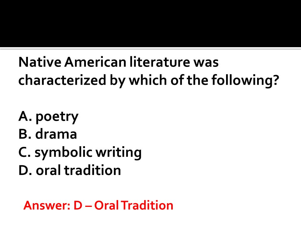 Native American literature was characterized by which of the following