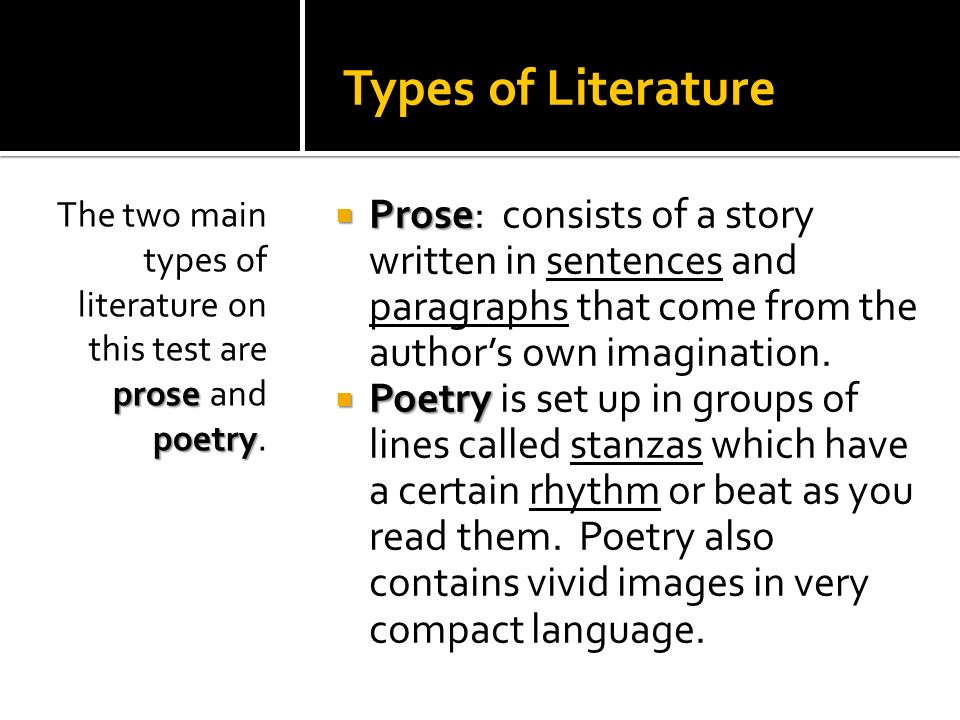 Types of Literature The two main types of literature on this test are prose and poetry.