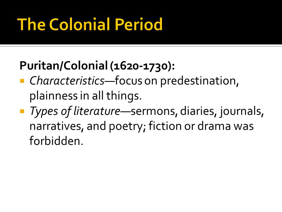 The Colonial Period Puritan/Colonial (1620-1730):