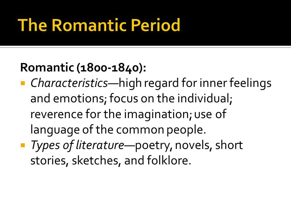 The Romantic Period Romantic (1800-1840):