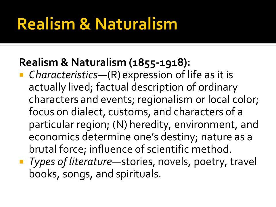 Realism & Naturalism Realism & Naturalism (1855-1918):