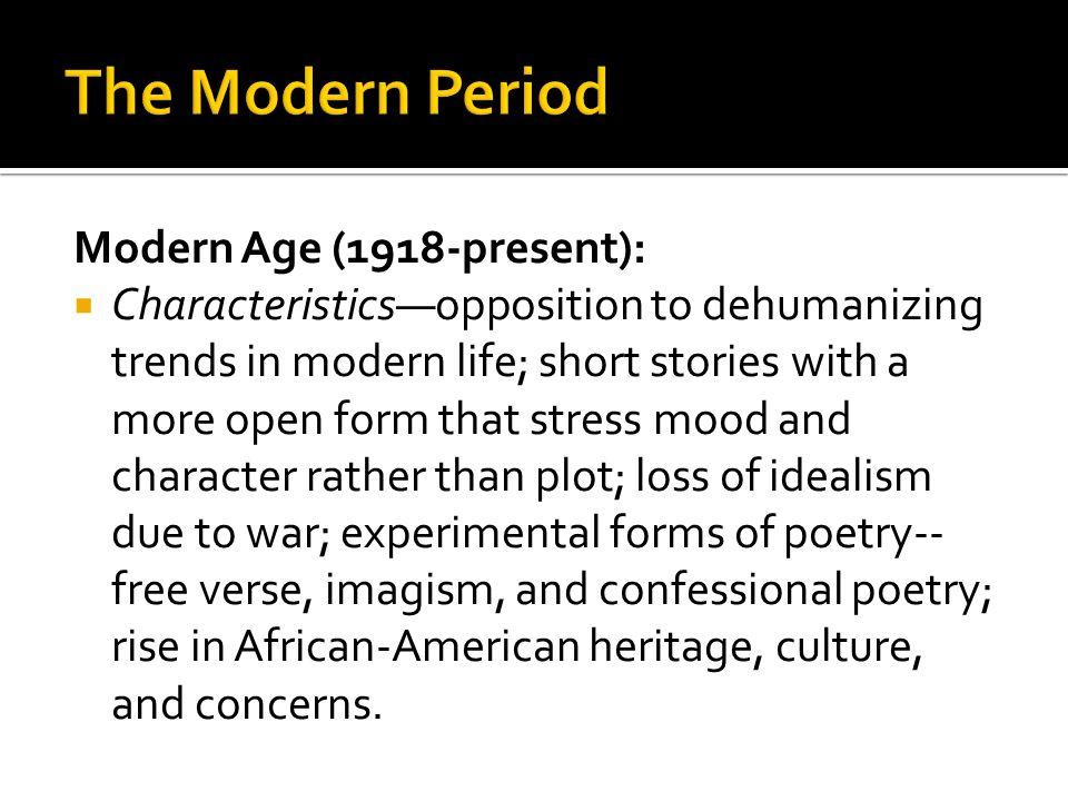The Modern Period Modern Age (1918-present):