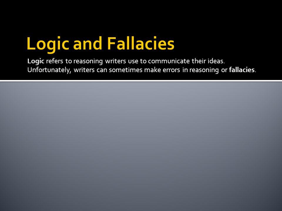 Logic and Fallacies