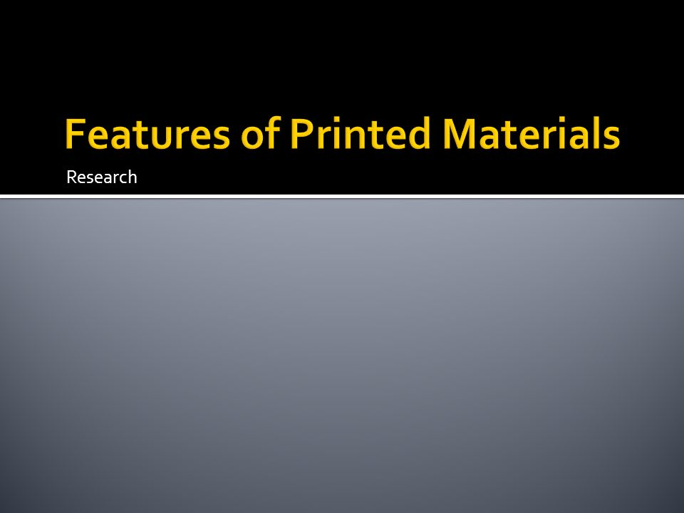 Features of Printed Materials