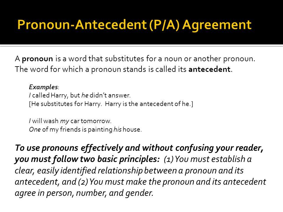 Pronoun-Antecedent (P/A) Agreement