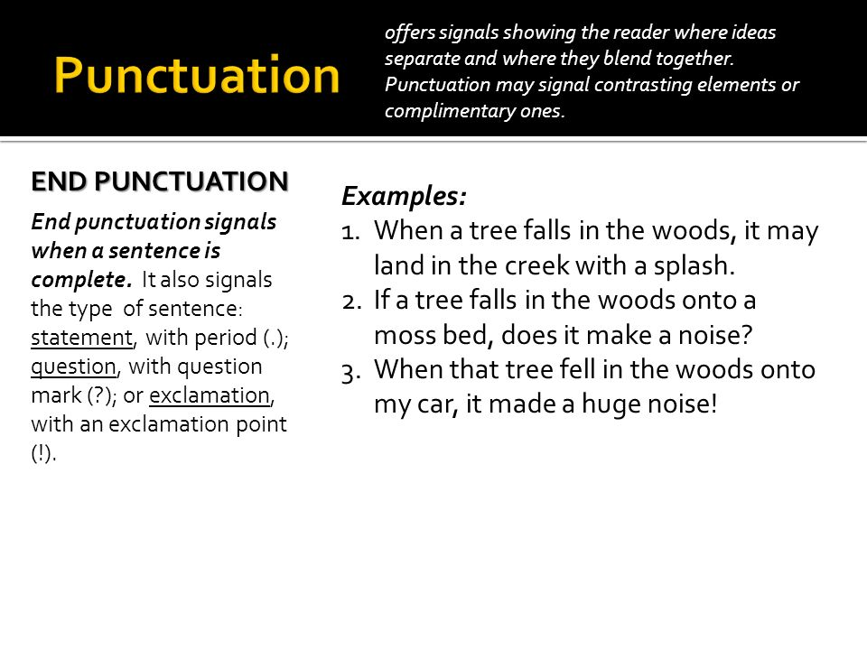 Punctuation END PUNCTUATION Examples:
