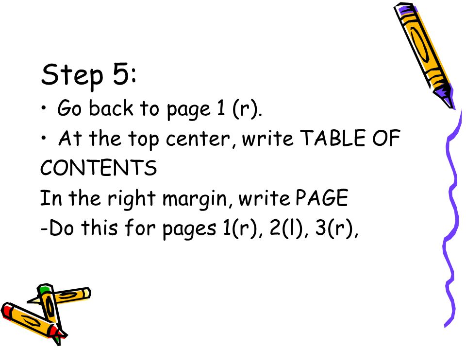 Step 5: Go back to page 1 (r). At the top center, write TABLE OF