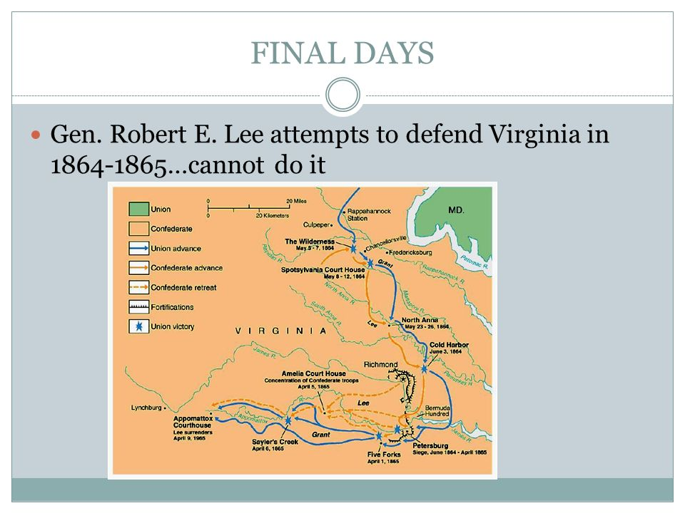 FINAL DAYS Gen. Robert E. Lee attempts to defend Virginia in …cannot do it
