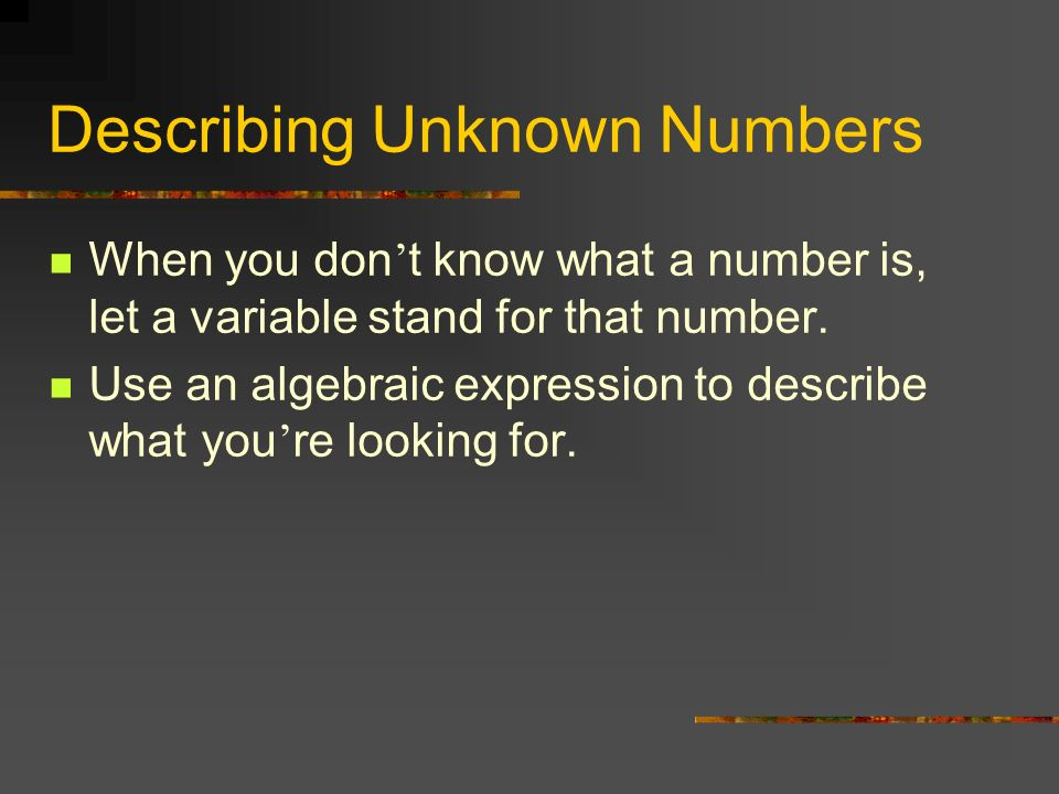 Describing Unknown Numbers
