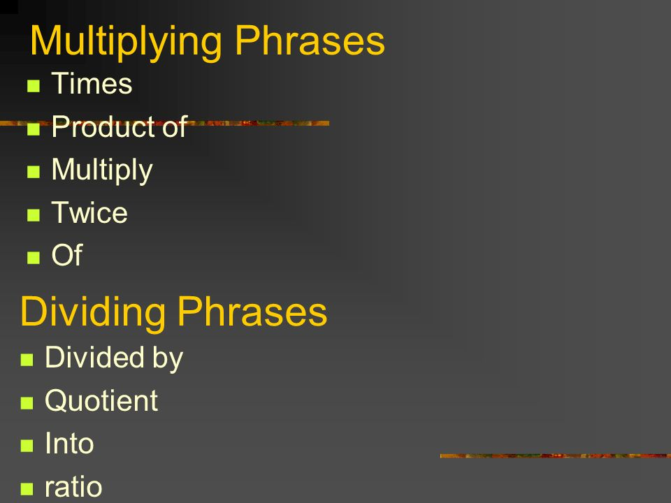 Multiplying Phrases Dividing Phrases Times Product of Multiply Twice