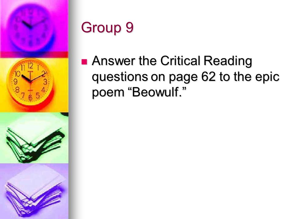 Group 9 Answer the Critical Reading questions on page 62 to the epic poem Beowulf.