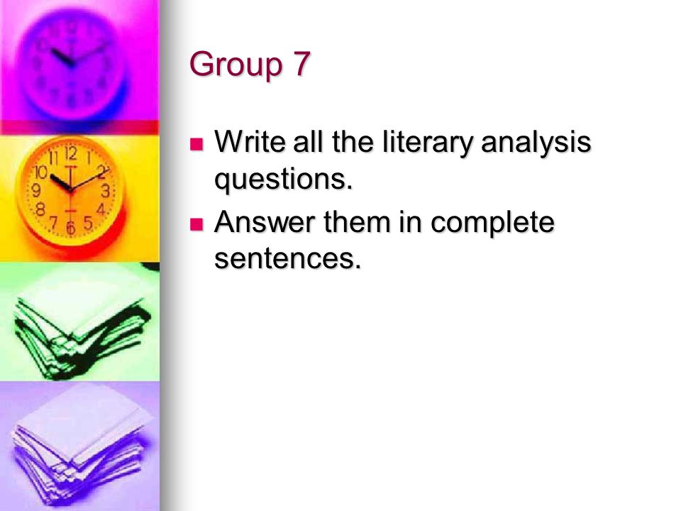 Group 7 Write all the literary analysis questions.