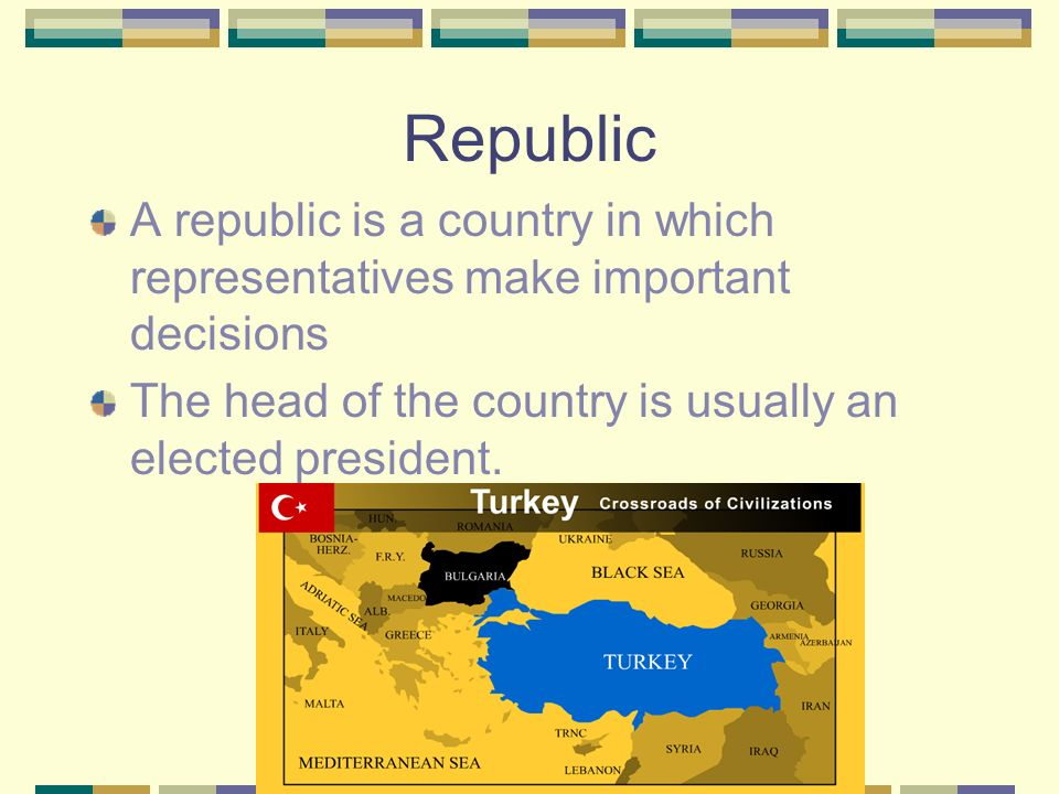 Republic A republic is a country in which representatives make important decisions.