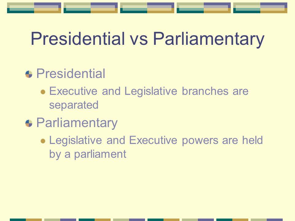 Presidential vs Parliamentary
