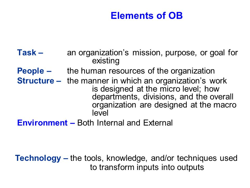 ob organisations and behaviour task 1 The knowledge acquired through ob is applied to improve an organisation effectiveness   task performances , citizenship behaviour , withdrawal behaviour  1.