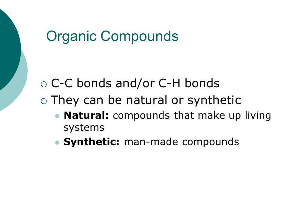 Organic Compounds C-C bonds and/or C-H bonds
