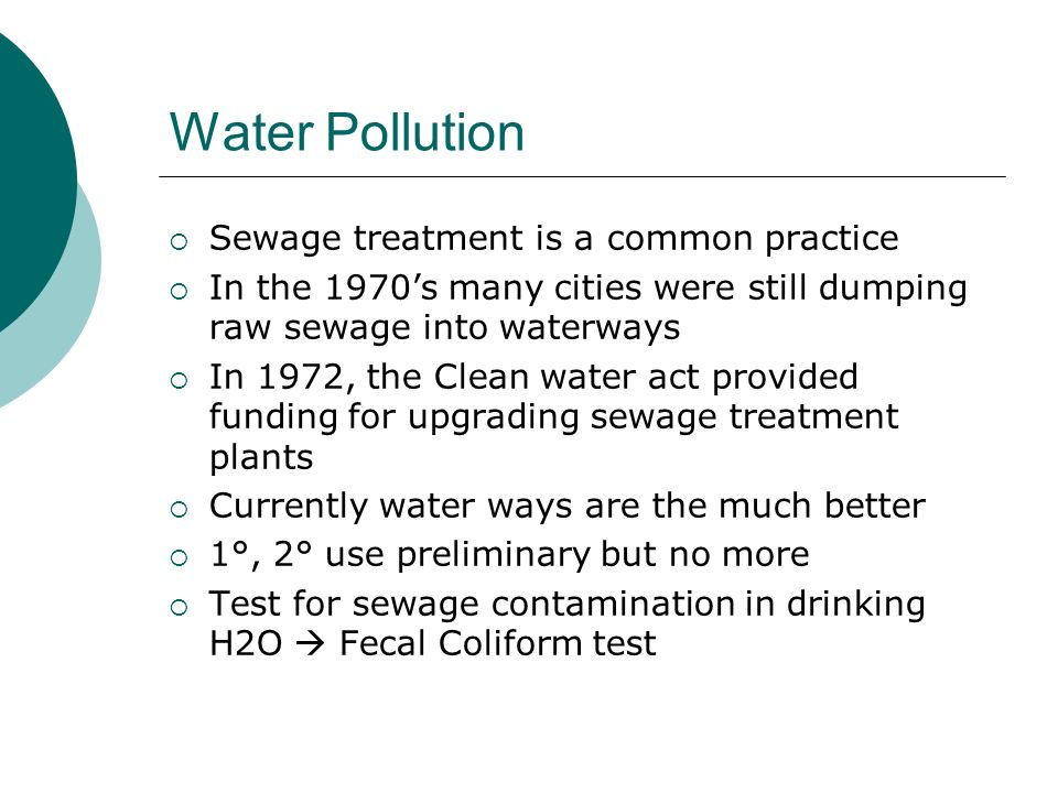 Water Pollution Sewage treatment is a common practice