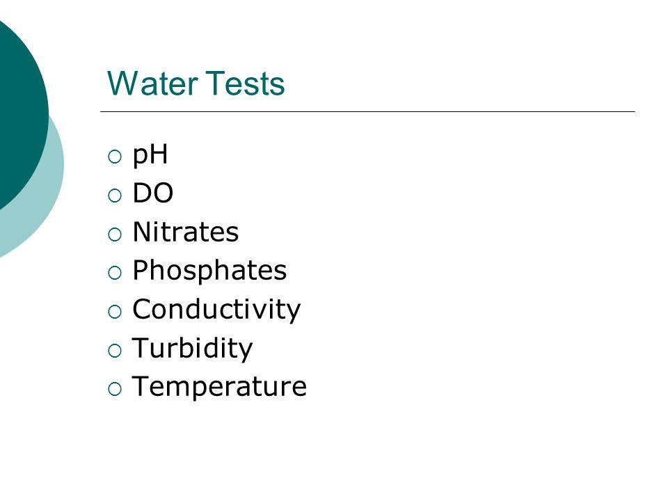 Water Tests pH DO Nitrates Phosphates Conductivity Turbidity