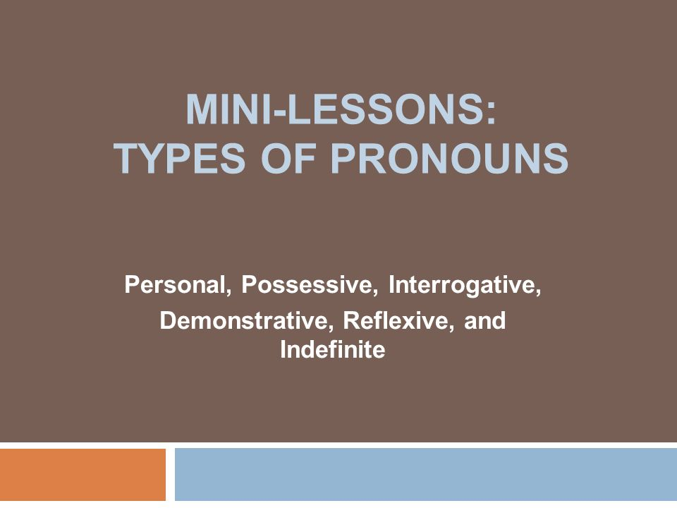 Mini-Lessons: Types of Pronouns