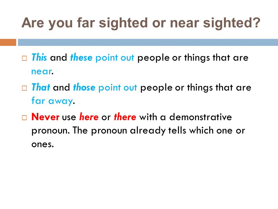 Are you far sighted or near sighted