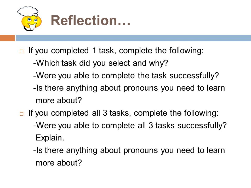 Reflection… If you completed 1 task, complete the following: