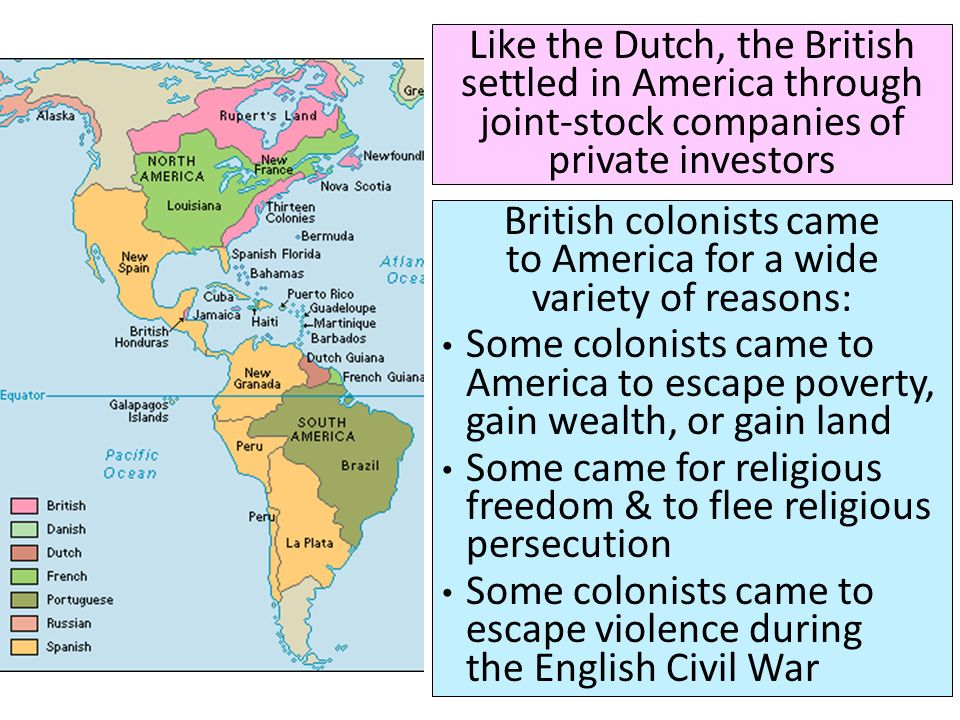 British colonists came to America for a wide variety of reasons: