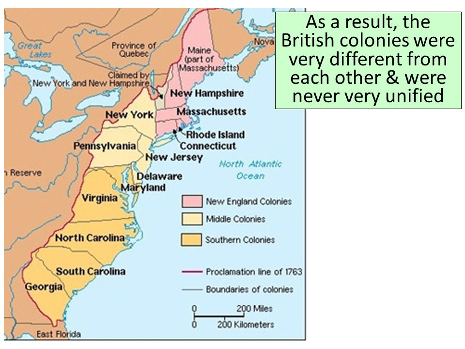 As a result, the British colonies were very different from each other & were never very unified