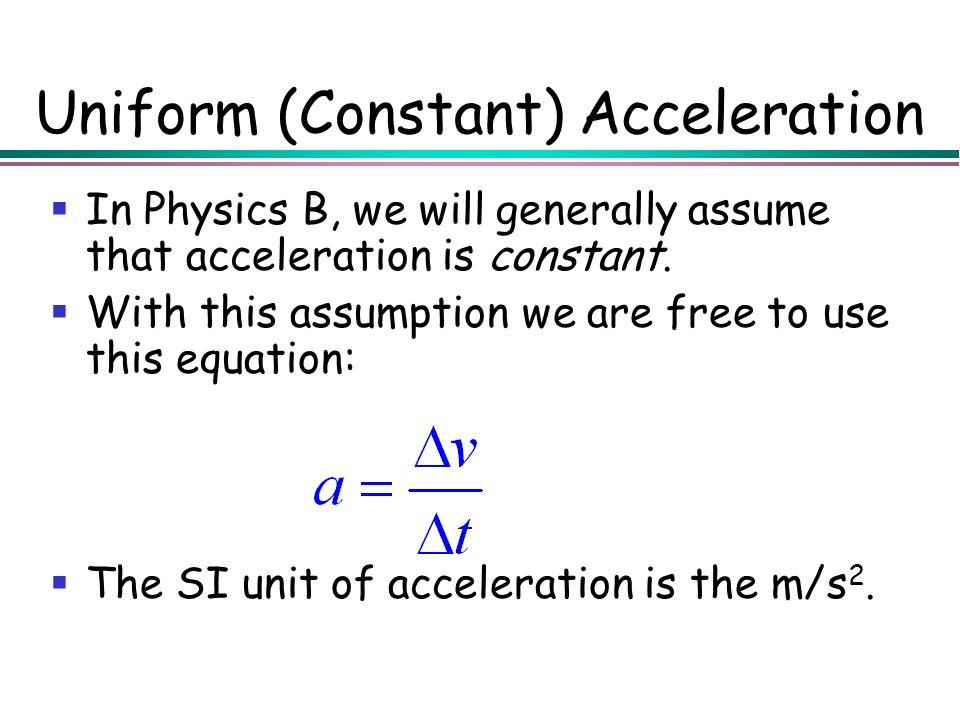 Uniform (Constant) Acceleration