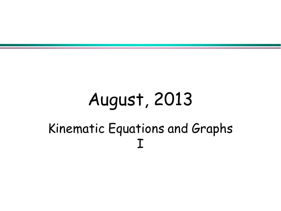 Kinematic Equations and Graphs I