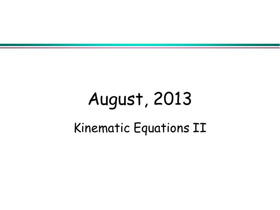 Kinematic Equations II