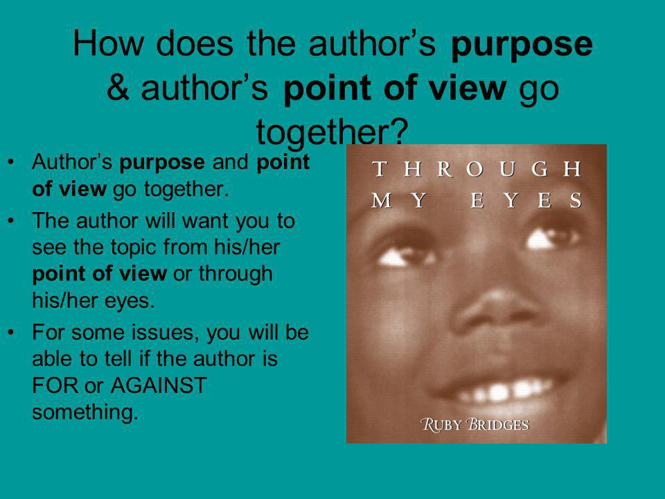 How does the author's purpose & author's point of view go together