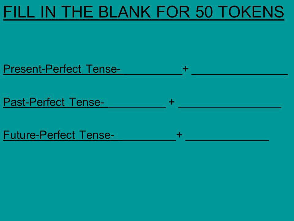 FILL IN THE BLANK FOR 50 TOKENS