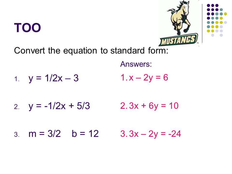TOO y = 1/2x – 3 y = -1/2x + 5/3 m = 3/2 b = 12