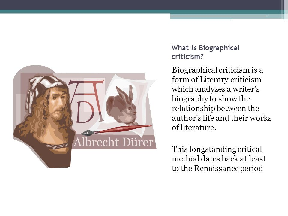 What is Biographical criticism