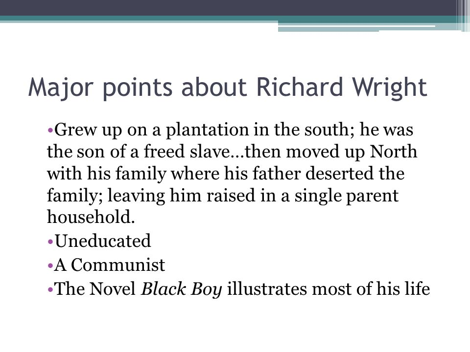 Major points about Richard Wright