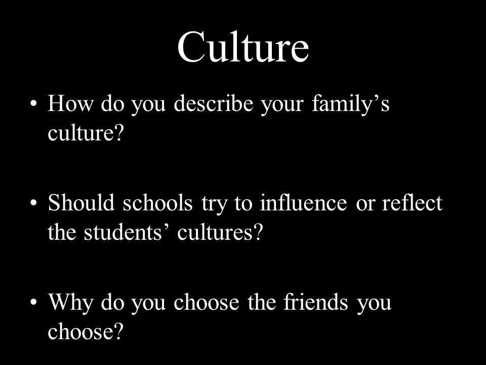 Culture How do you describe your family's culture