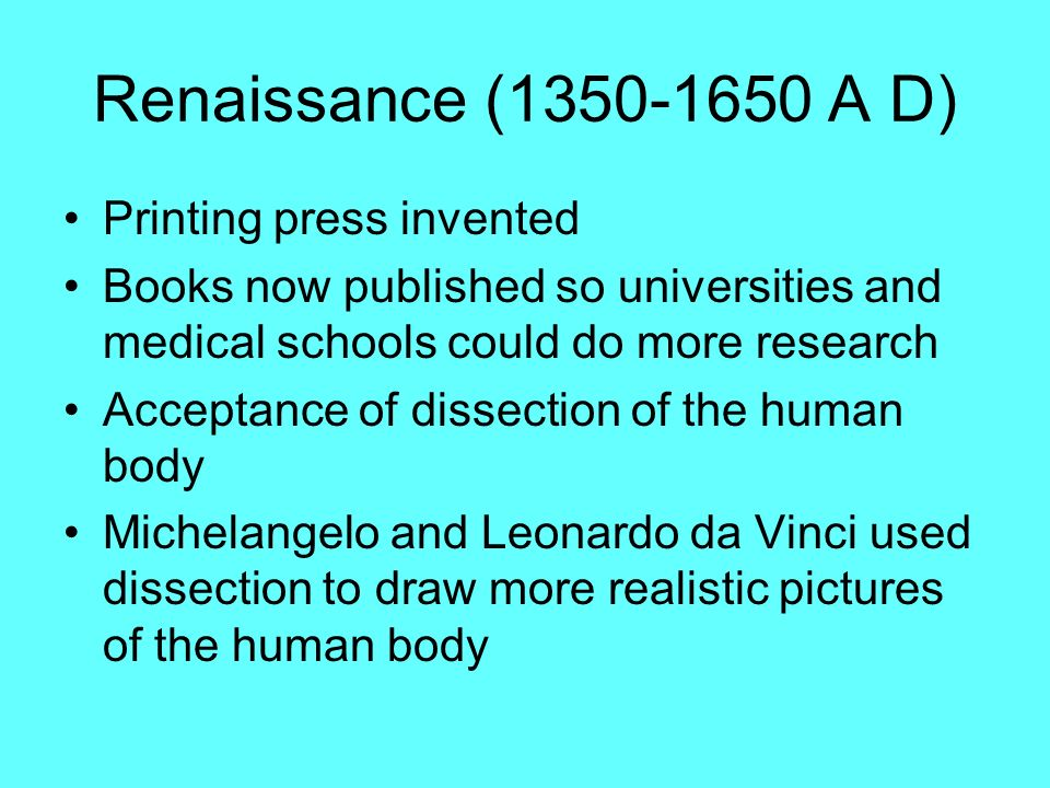 Renaissance ( A D) Printing press invented