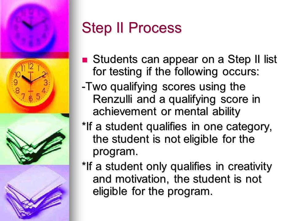 Step II Process Students can appear on a Step II list for testing if the following occurs: