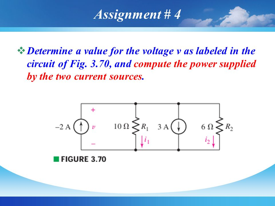 Assignment # 4 Determine a value for the voltage v as labeled in the circuit of Fig.