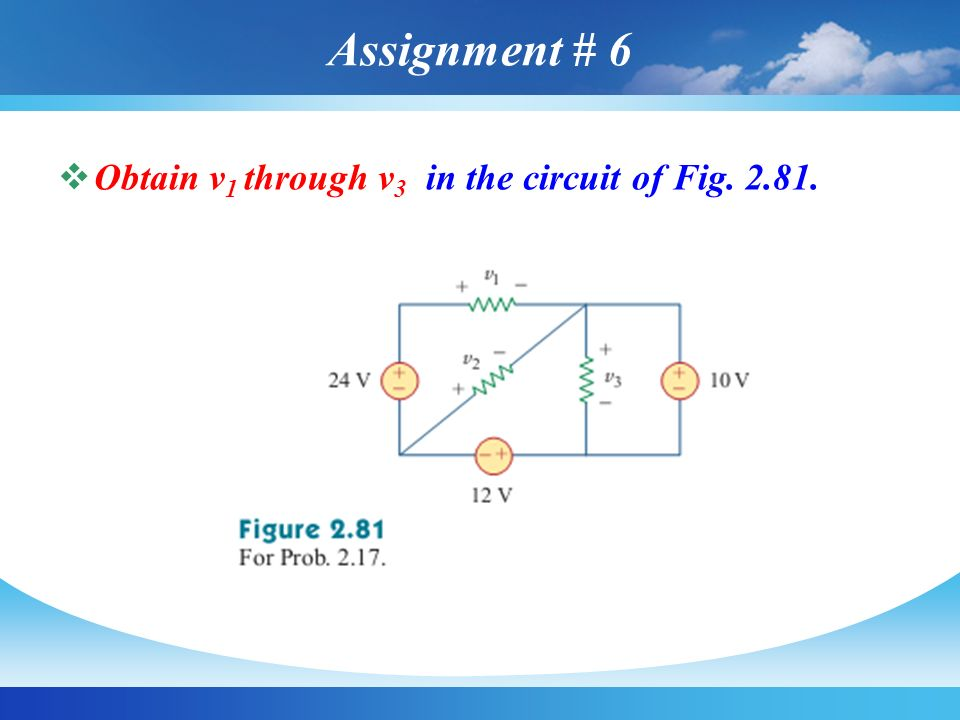 Assignment # 6 Obtain v1 through v3 in the circuit of Fig
