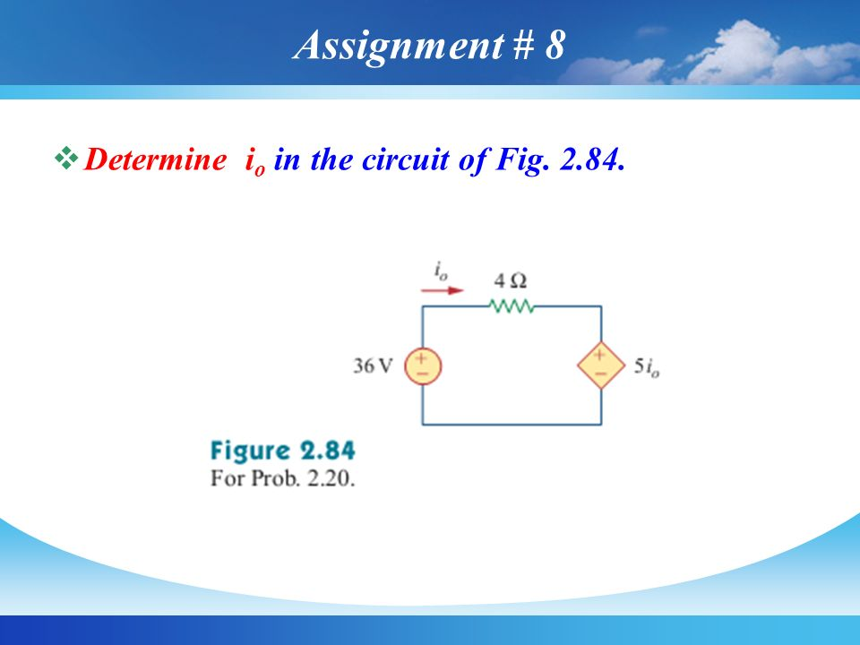 Assignment # 8 Determine io in the circuit of Fig